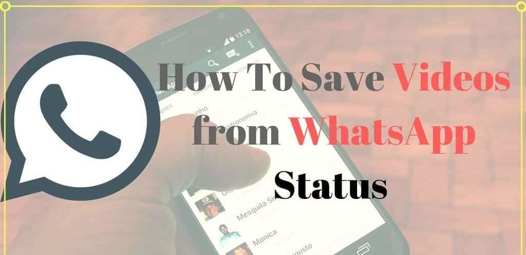 How To Save Videos from Whatsapp Status