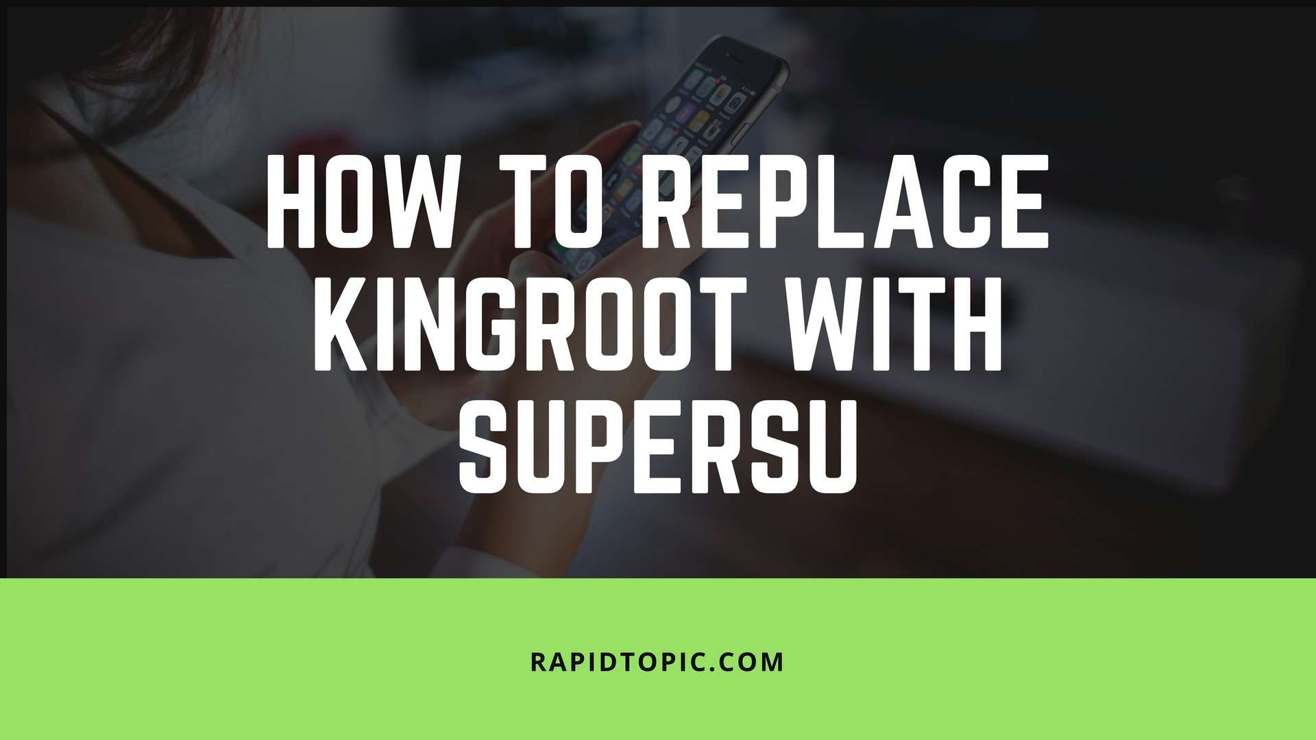 replace kingroot with supersu